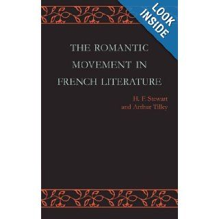 The Romantic Movement in French Literature: Traced by a Series of Texts (French Edition): H. F. Stewart, Arthur Tilley: 9781107647107: Books
