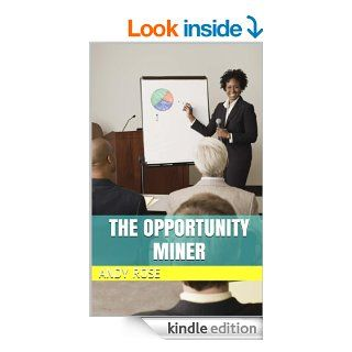 The Opportunity Miner eBook: Andy  Rose: Kindle Store