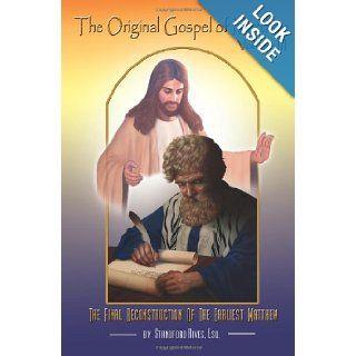 The Original Gospel of Matthew: The Final Reconstruction of the Earliest Matthew: Standford Rives: 9781468156560: Books
