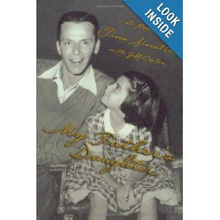 My Father's Daughter: A Memoir: Tina Sinatra, Jeff Coplon: 9781439183281: Books