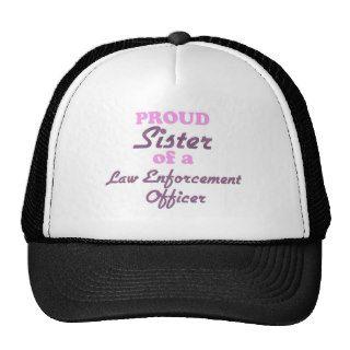 Proud Sister of a Law Enforcement Officer Trucker Hat