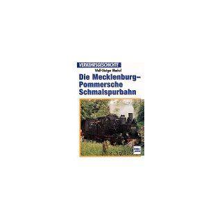 Die Mecklenburg Pommerschen Schmalspurbahnen: Wolf Dietger Machel: Bücher