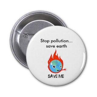 Stop pollutionsave earth pin